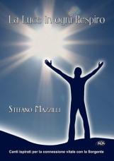 LA LUCE IN OGNI RESPIRO - Stefano Mazzilli
