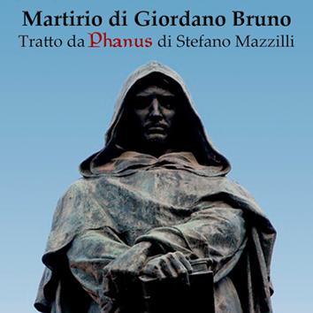 Martirio-di-Giordano-Bruno-PHANUS-Stefano-Mazzilli_X354